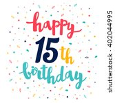 happy 15th birthday greeting... | Shutterstock .eps vector #402044995