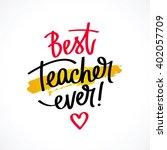 best teacher ever  fashionable...   Shutterstock .eps vector #402057709
