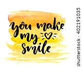 you make my heart smile. brush... | Shutterstock .eps vector #402191035