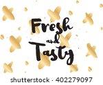 fresh and tasty inscription....   Shutterstock .eps vector #402279097