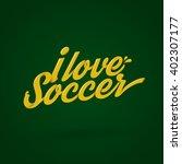 yellow i love soccer typography ... | Shutterstock .eps vector #402307177