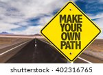 Make Your Own Path Sign On...