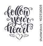 follow your heart vector text... | Shutterstock .eps vector #402518005