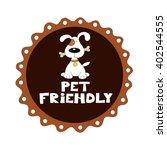 pet friendly vector badge  | Shutterstock .eps vector #402544555