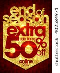 end of season sale extra 50 ... | Shutterstock .eps vector #402584971