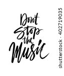 don't stop the music. hand... | Shutterstock .eps vector #402719035