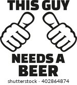 this guy needs a beer with... | Shutterstock .eps vector #402864874