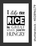food quote. i like rice  rice... | Shutterstock .eps vector #402896179
