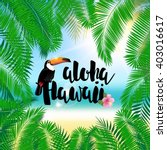 aloha hawaii illustration.... | Shutterstock .eps vector #403016617