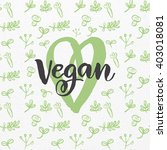 vegan logo. fresh healthy... | Shutterstock .eps vector #403018081