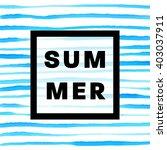 summer watercolor design....   Shutterstock .eps vector #403037911