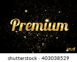 premium gold lettering on a... | Shutterstock .eps vector #403038529