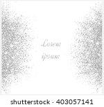 silver glitter background. ... | Shutterstock .eps vector #403057141