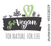 vegan logo. go vegan logo... | Shutterstock .eps vector #403128229