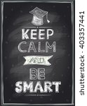 keep calm and be smart guotes... | Shutterstock .eps vector #403357441