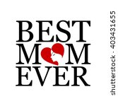 best mom ever with face of a... | Shutterstock .eps vector #403431655
