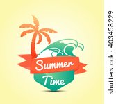 summer time  calligraphic... | Shutterstock .eps vector #403458229