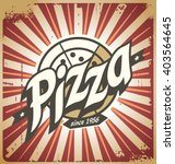 retro pizza sign  poster ... | Shutterstock .eps vector #403564645
