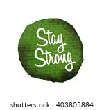 stay strong. watercolor... | Shutterstock .eps vector #403805884