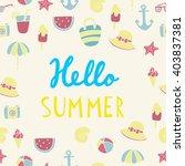 hello summer lettering | Shutterstock .eps vector #403837381