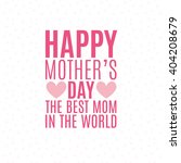 happy mothers day | Shutterstock .eps vector #404208679