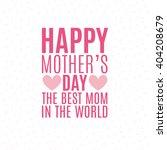 happy mothers day | Shutterstock .eps vector #404208679