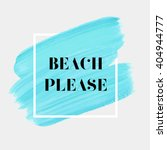 beach please text over original ... | Shutterstock .eps vector #404944777