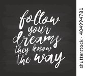 follow your dreams  they know... | Shutterstock .eps vector #404994781