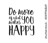 do more what makes you happy  ... | Shutterstock .eps vector #404996869