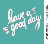 have a good day greeting card.... | Shutterstock .eps vector #405164887