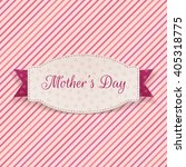 mothers day greeting card... | Shutterstock .eps vector #405318775
