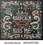 keep calm and kiss me. hand... | Shutterstock .eps vector #405393784