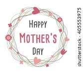 happy mothers day with flowers... | Shutterstock .eps vector #405553975