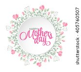 happy mothers day card. bright... | Shutterstock .eps vector #405760507