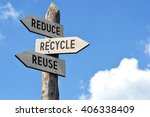 """reduce  recycle  reuse""  ... 