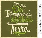 dia internacional de la tierra  ... | Shutterstock .eps vector #406484305