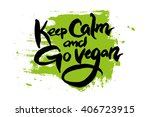 keep calm and go vegan. hand... | Shutterstock .eps vector #406723915
