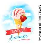 the taste of summer. bright... | Shutterstock .eps vector #406758391