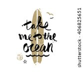 take me to the ocean   summer... | Shutterstock .eps vector #406825651