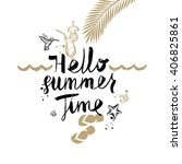 hello summer time   summer... | Shutterstock .eps vector #406825861