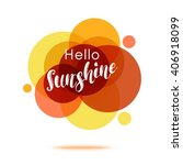 hello sunshine   creative quote....   Shutterstock .eps vector #406918099