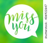 miss you. lettering on blurred... | Shutterstock .eps vector #406922647