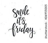 smile it is friday  hand drawn... | Shutterstock .eps vector #406955005