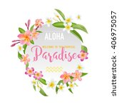tropical flowers and leaves... | Shutterstock .eps vector #406975057