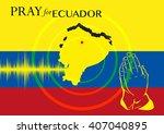 pray for ecuador. relief... | Shutterstock .eps vector #407040895