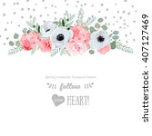 anemone  rose  pink flowers and ... | Shutterstock .eps vector #407127469