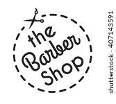 barber shop label badge with... | Shutterstock .eps vector #407143591
