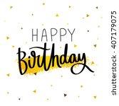 happy birthday. excellent gift... | Shutterstock .eps vector #407179075