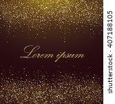 gold glitter frame. gold... | Shutterstock .eps vector #407188105