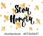 stay hungry inspirational...   Shutterstock .eps vector #407263657